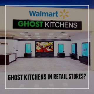 169. Ghost Kitchens in Retail Stores | Top Ghost Kitchen Concepts