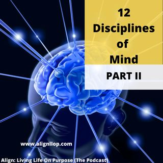 Discover The 12 Disciplines Of Mind Part II
