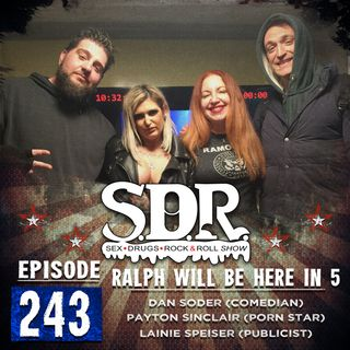 Dan Soder, Payton Sinclair & Lainie Speiser (Comedian, Pornstar & Publicist) - Ralph Will Be Here In 5