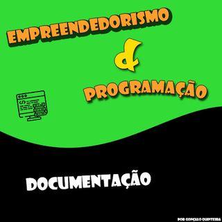 [Episódio 3] - Documentação