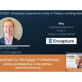7-19-2021  Employee Experience is Key in Today's Lending Market!!