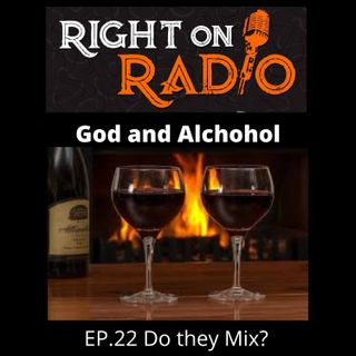 EP.22 God and Alcohol