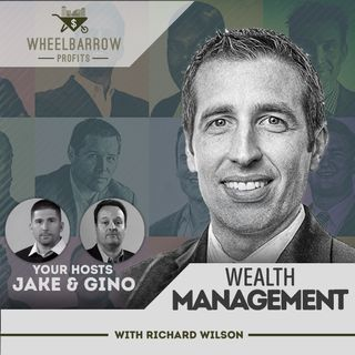 Wealth Management with Richard Wilson