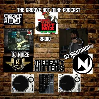 THE GROOVE HOT MIXX PODCAST RADIO DJ NOIZE DJ NIGHTDROP