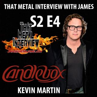 Kevin Martin of CANDLEBOX S2 E4