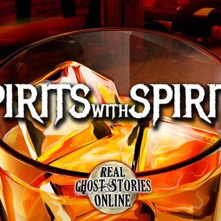 Spirits With Spirits | Ghosts, Paranormal, Supernatural