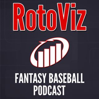 RotoViz Fantasy Baseball Podcast