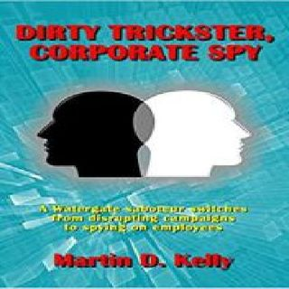 Dirty Trickster, Corporate Spy - MARTIN D KELLY