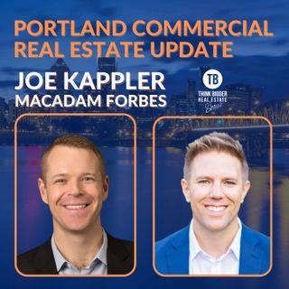 Portland Commercial Real Estate Update | Joe Kappler