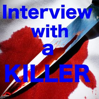 Basil Bottler's Radio Show - INTERVIEW WITH A KILLER