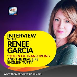 """Interview with Renee Garcia - """"Queen of Transurfing and The Real Life English Tufti"""""""