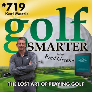 The Lost Art of Playing Golf featuring co-author Karl Morris