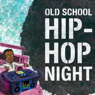 (Clean) OLD SCHOOL HIP-HOP N!GHT with DJ SAMROCK