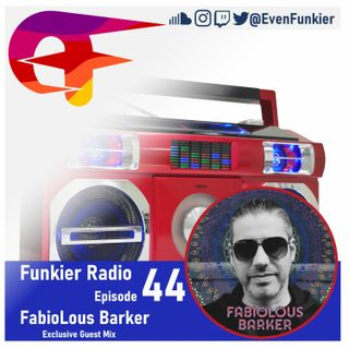 Funkier Radio Episode 44 (FabioLous Barker Guest Mix)