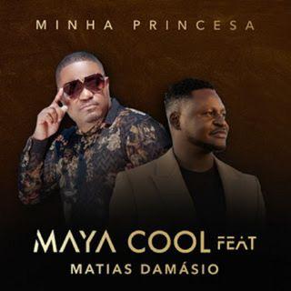 Maya Cool - Minha Princesa (feat. Matias Damásio) (BAIXAR AQUI MP3)