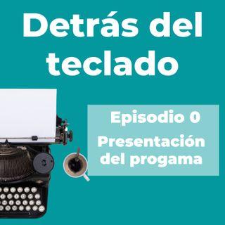 Episodio 0. Presentación del programa