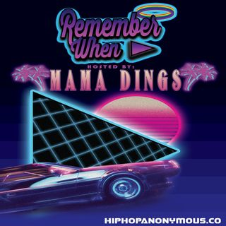 Remember When...Vol.8 Hosted By Mama Dings With Special Guest Host Michelle Yingling