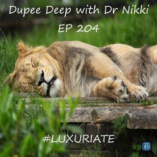 Dupee Deep: Episode 204 - #Luxuriate