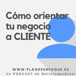 Cómo orientar un negocio al cliente