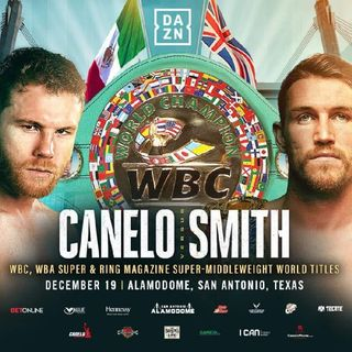 Preview Of Big Boxing Cards Headlined By Saul Canelo Alvarez Vs Callum Smith For The Vacant WBC WBA And Ring Magazine Super Middleweight
