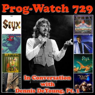 Episode 729 - In Conversation with Dennis DeYoung, Pt. 1