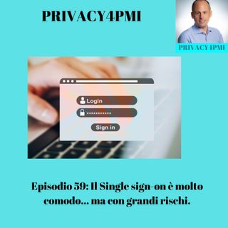 Episodio 59- Il Single sign-on è molto comodo ma.... rischioso