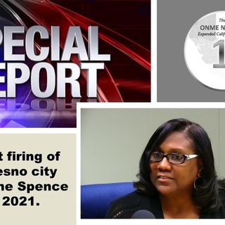 ONME News Special Report - Fresno: Yvonne Spence firing reveals more about the culture of City Hall