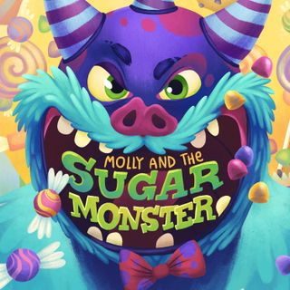 Molly and the Sugar Monster: My First Radio Show (Ages 4-8)