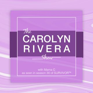 The Carolyn Rivera Show 43 Finding Your Passion And Purpose