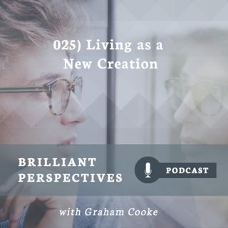 Living As a New Creation