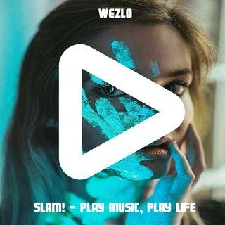 Play Music, Play Life - Wezlo (SLAM!)