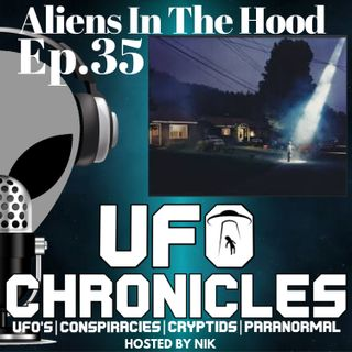 Ep.35 Aliens In The Hood