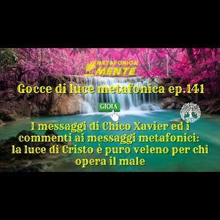 141.Gocce p141|Perdono, silenzio, servizio:il segreto della pace| La luce di Cristo è veleno per il male