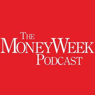 The MoneyWeek Podcast