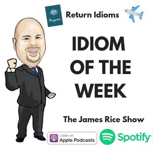 Idiom of the Week - Return