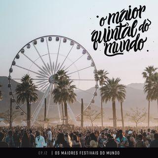Coachella, Burning Man, Lollapalooza e os melhores festivais do mundo (feat. Samir Duarte) | ep.12