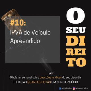 #10 - IPVA de Veículo Apreendido