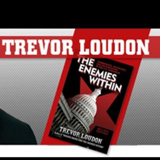 The Enemies Within with Trevor Loudon
