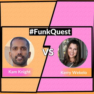 FunkQuest - Season 2 - Round 2 - episode 18 - Kam Knight v Kerry Wekelo