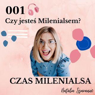 001 - Czy jesteś Milenialsem?