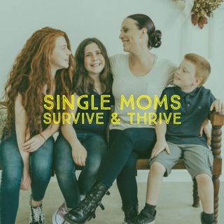Single Moms Survive & Thrive