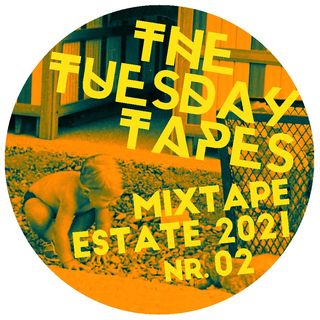 The Tuesday Tapes | 2021 Summer Mixtape 02