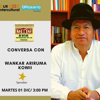 Una conversación con Wankar Ariruma Kowii