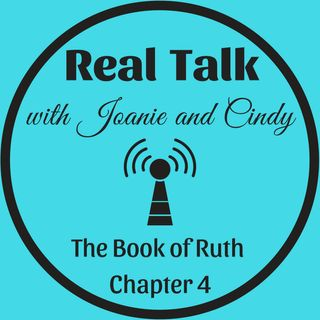 Real Talk - The Book of Ruth Chapter 4