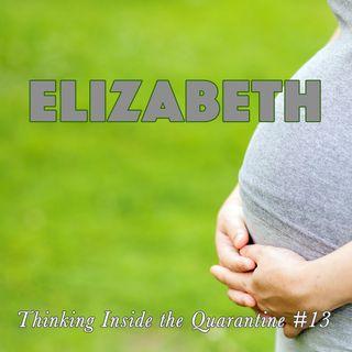 Elizabeth (Thinking Inside the Quarantine #13)