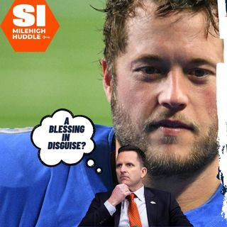 HU #617: Broncos Get Out-Bid for Matthew Stafford