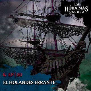 Ep80: El Holandés Errante