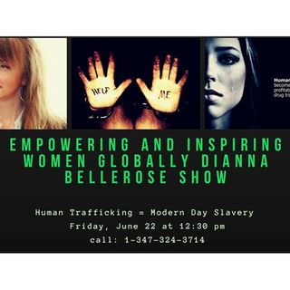 Empowering and Inspiring Women Globally- Human Trafficking=Modern Day Slavery