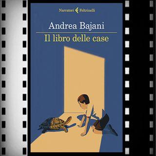 Incipit Premio Strega 2021: Il libro delle case, Andrea Bajani, Feltrinelli