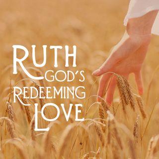 Ruth:  Gods Redeeming Love